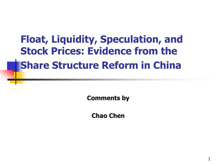 Float liquidity speculation and stock prices evidence from the share structure reform in china