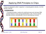 applying dna principles to chips