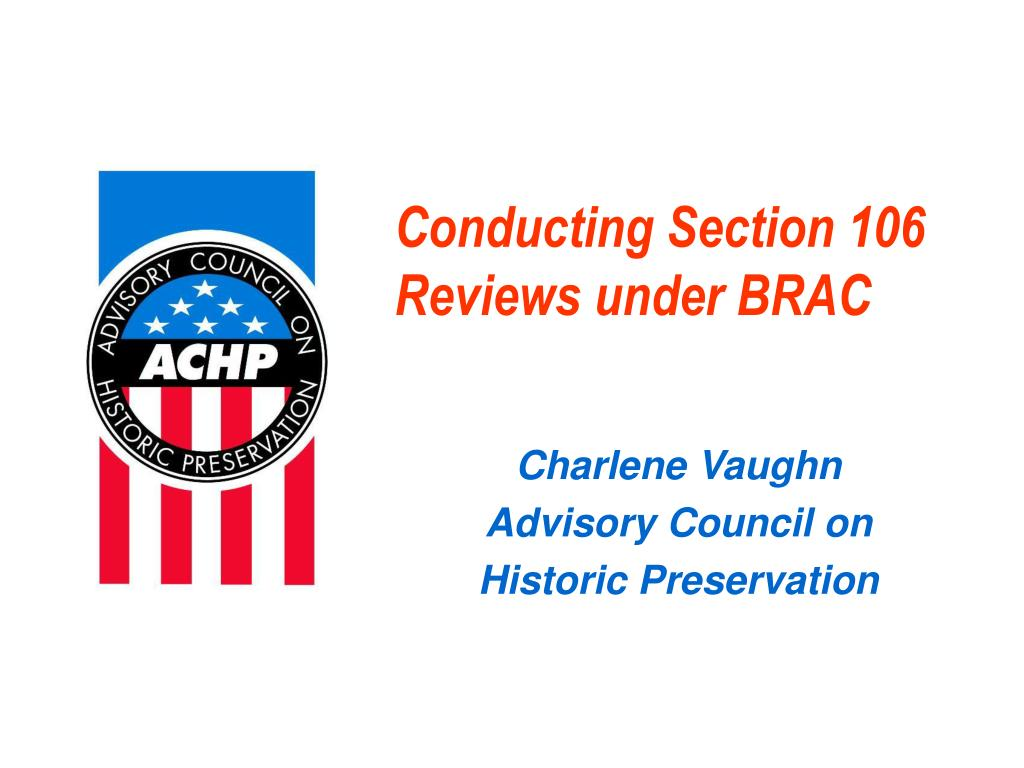 conducting section 106 reviews under brac l.