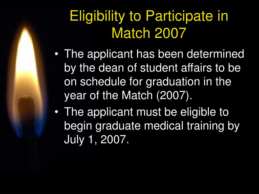 The applicant has been determined by the dean of student affairs to be on schedule for graduation in the year of the Match (2007).