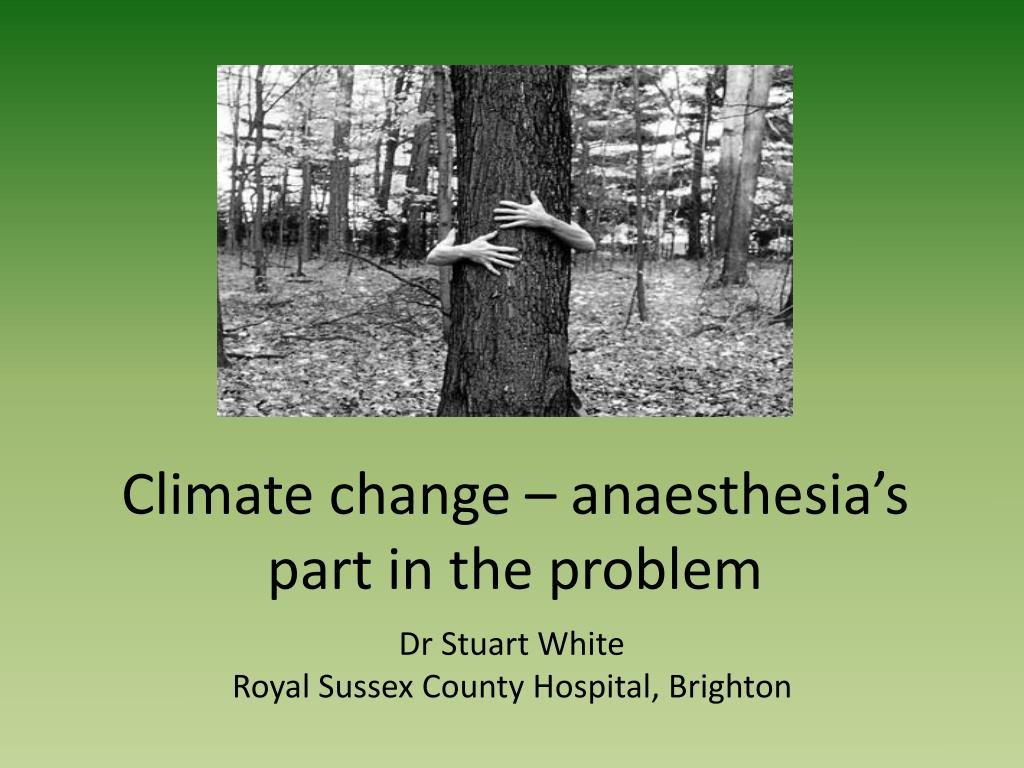 climate change anaesthesia s part in the problem l.