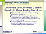 customers use customer content heavily to make buying decisions