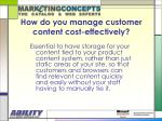 how do you manage customer content cost effectively