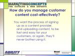 how do you manage customer content cost effectively13