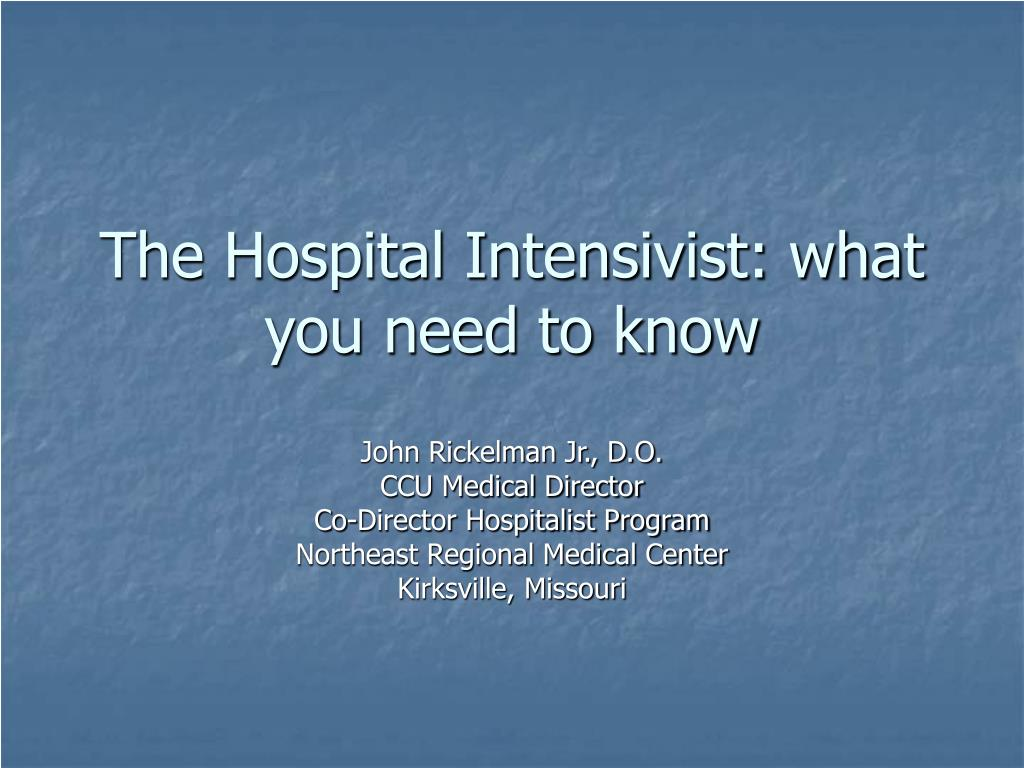 the hospital intensivist what you need to know l.