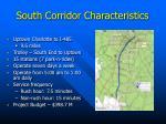 south corridor characteristics