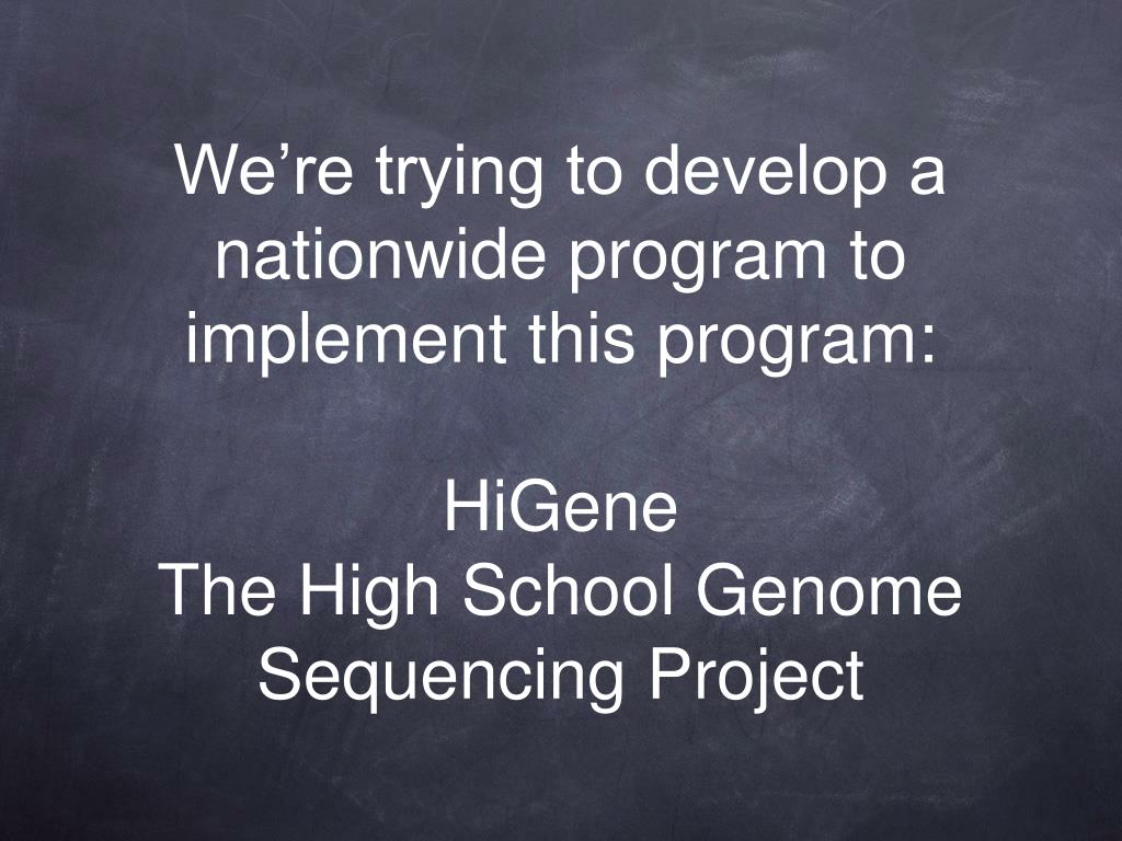 We're trying to develop a nationwide program to implement this program:
