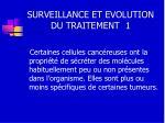 surveillance et evolution du traitement 1