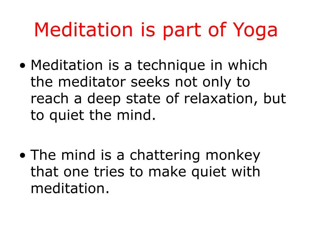 Meditation is part of Yoga