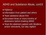 adhd and substance abuse cont d