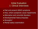 initial evaluation 1 clinical interviews
