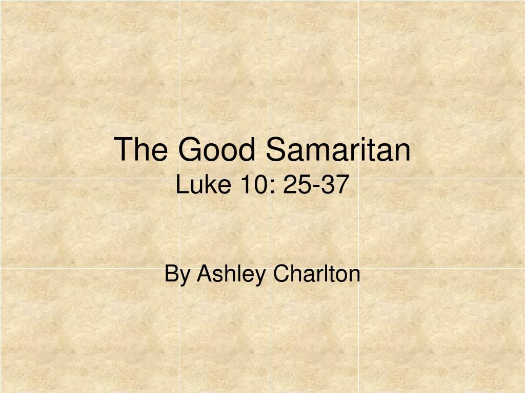 the good samaritan luke 10 25 37 l.