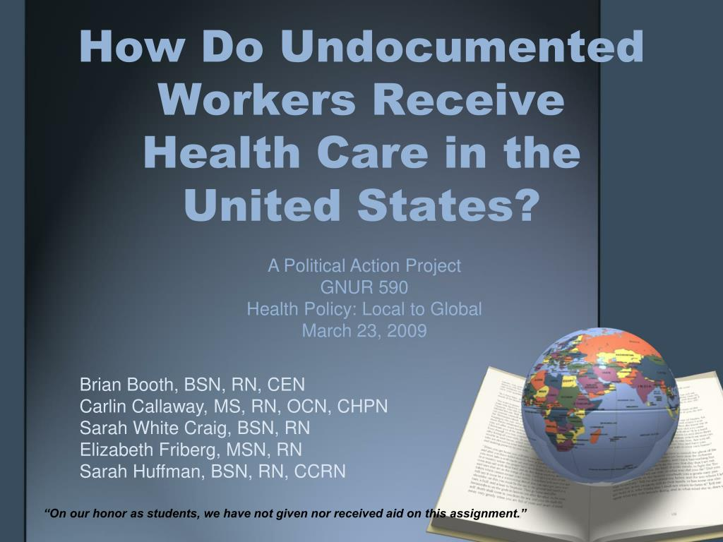 how do undocumented workers receive health care in the united states l.