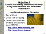 objective 5 explain the trading techniques used by long term investors and short term speculators