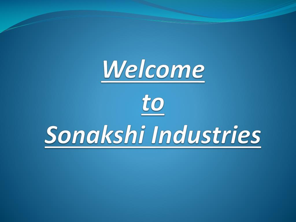 welcome to sonakshi industries l.