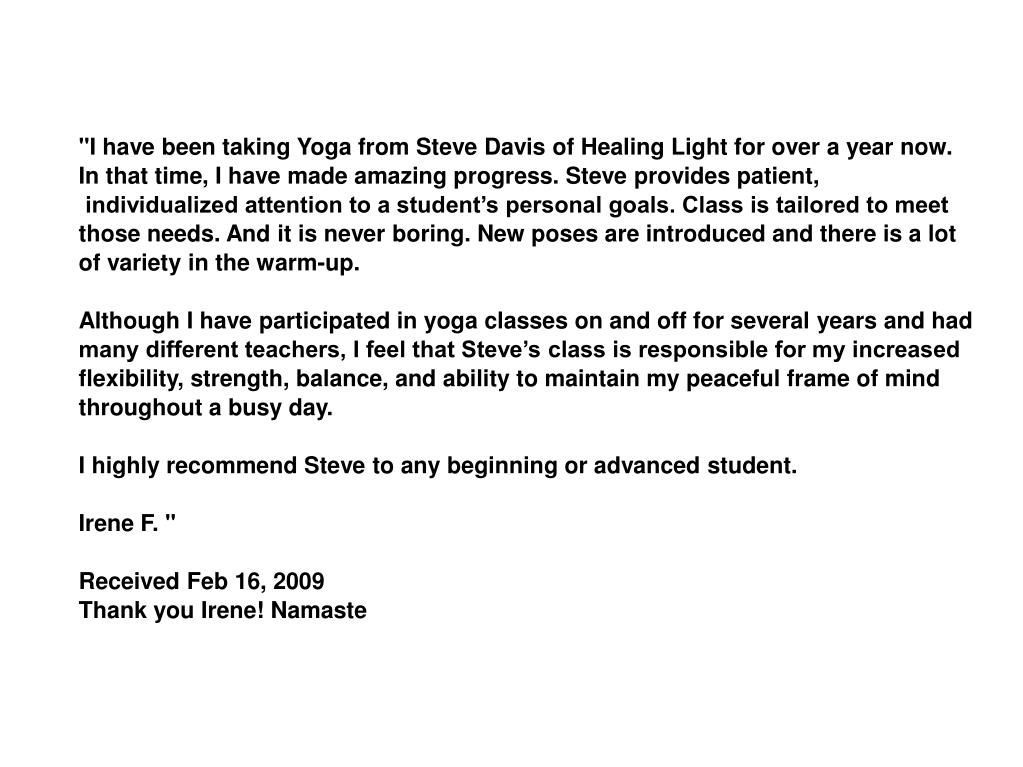 """""""I have been taking Yoga from Steve Davis of Healing Light for over a year now."""