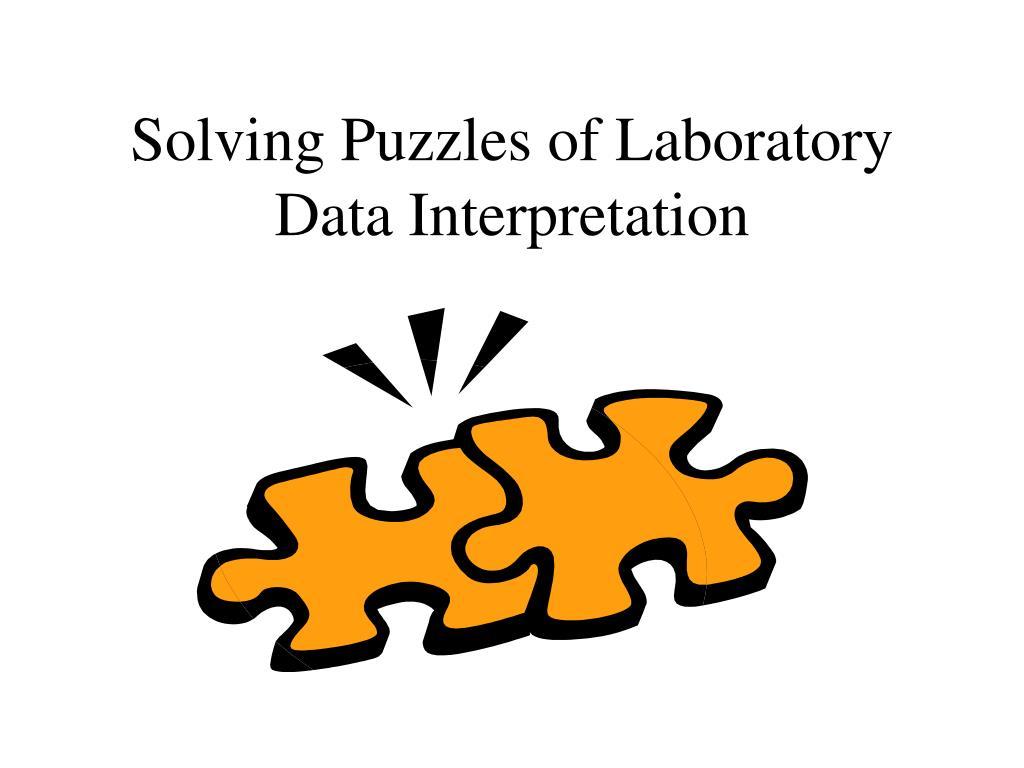 solving puzzles of laboratory data interpretation l.