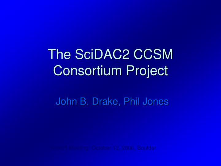 the scidac2 ccsm consortium project n.