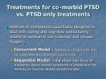 treatments for co morbid ptsd vs ptsd only treatments