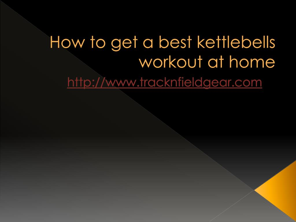 how to get a best kettlebells workout at home l.