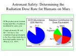 astronaut safety determining the radiation dose rate for humans on mars
