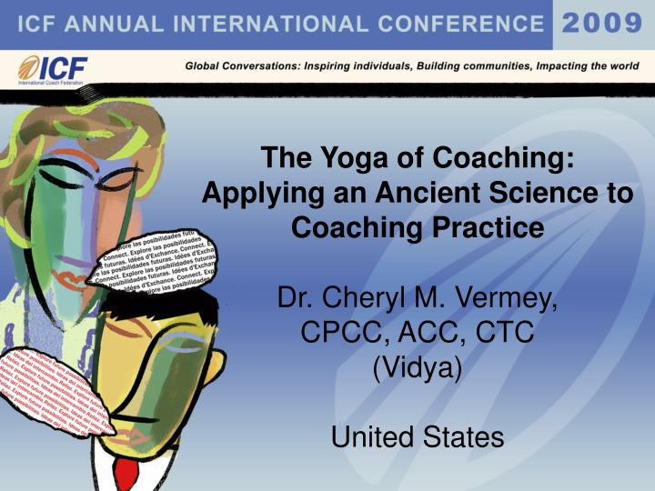 The Yoga of Coaching: Applying an Ancient Science to Coaching Practice