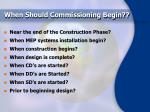 when should commissioning begin
