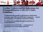 cardiac catheterization indications for presumed known cad acc aha guidelines
