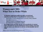 women and chd what test to order when25