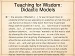 teaching for wisdom didactic models