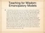 teaching for wisdom emancipatory models