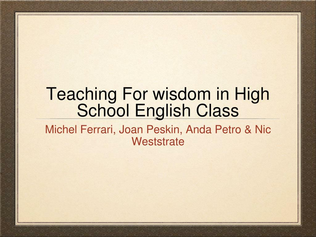 teaching for wisdom in high school english class l.