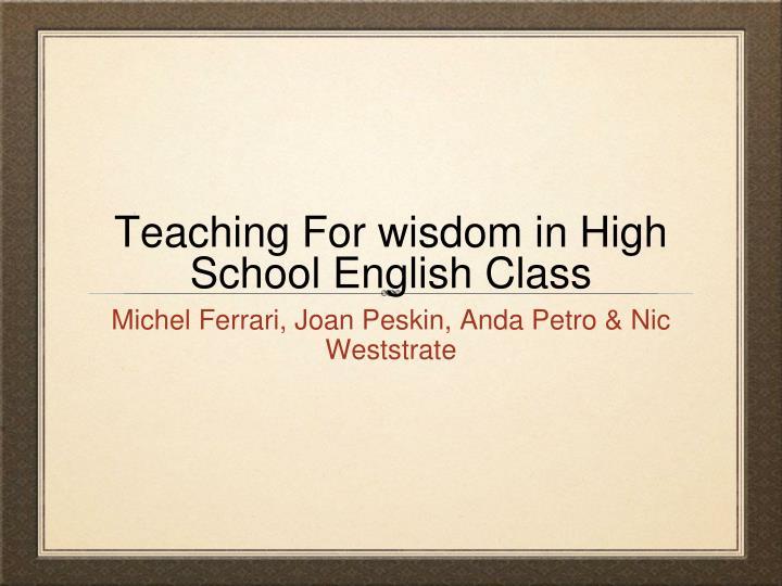 teaching for wisdom in high school english class n.