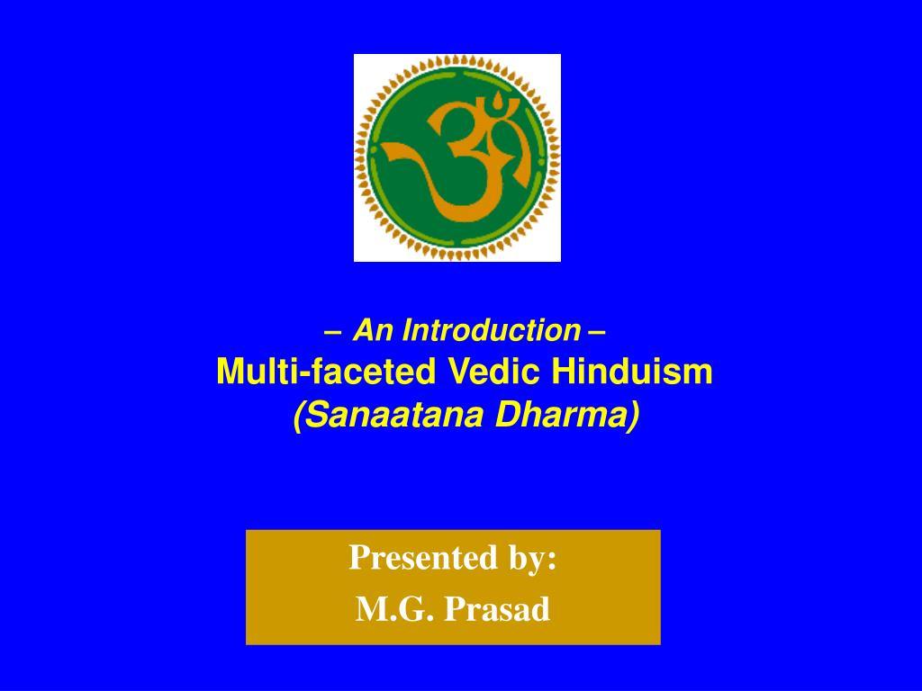 an introduction multi faceted vedic hinduism sanaatana dharma l.