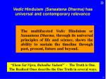 vedic hinduism sanaatana dharma has universal and contemporary relevance