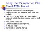being there s impact on pike street fish market