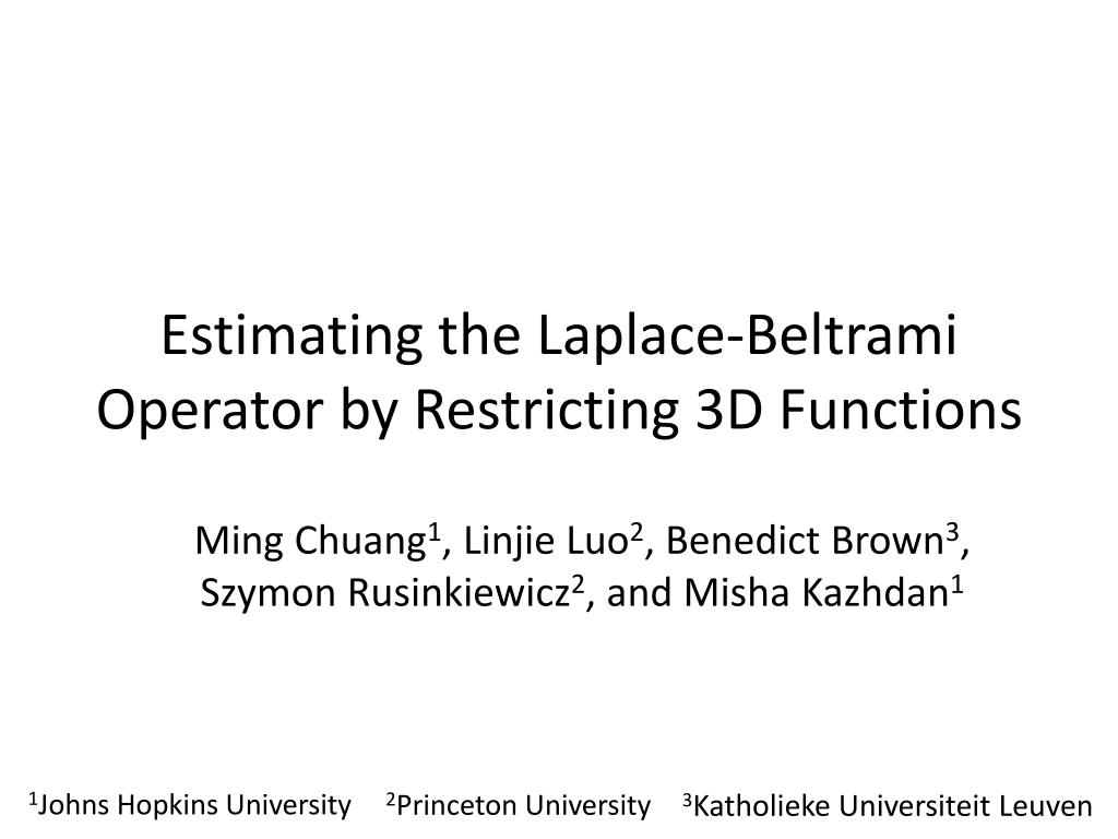 estimating the laplace beltrami operator by restricting 3d functions l.
