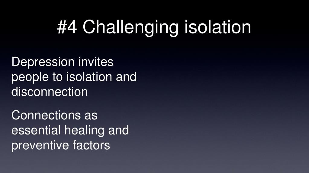 #4 Challenging isolation