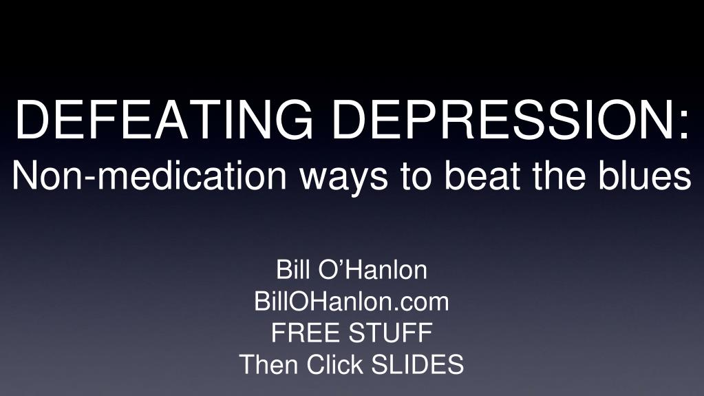 DEFEATING DEPRESSION: