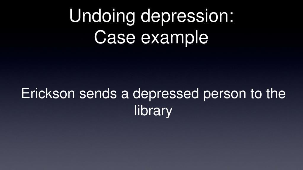 Undoing depression: