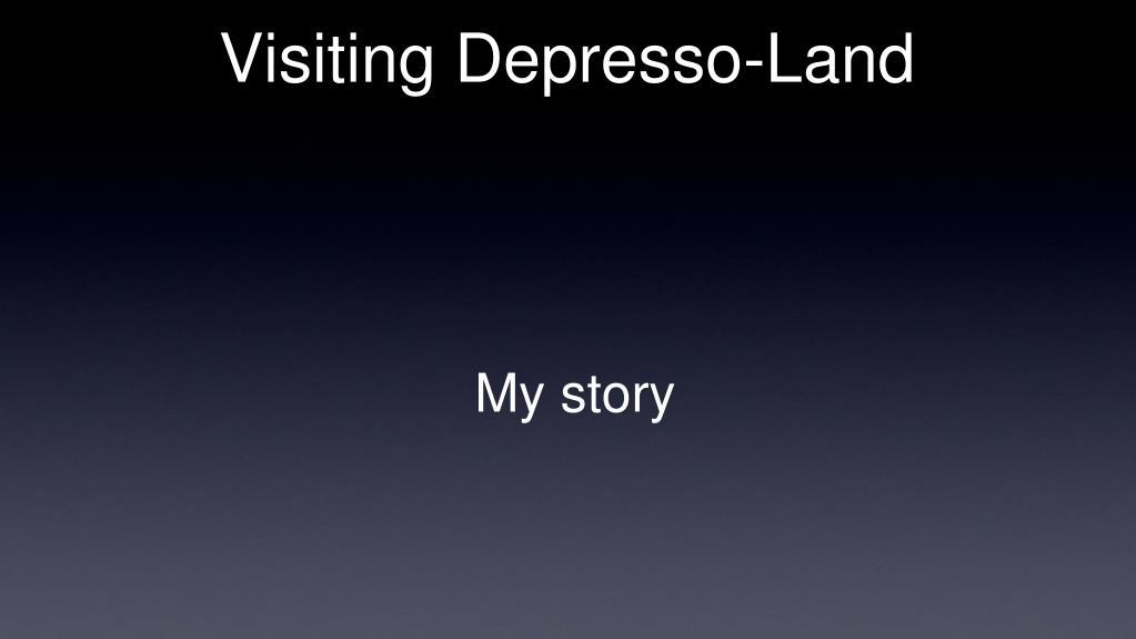 Visiting Depresso-Land
