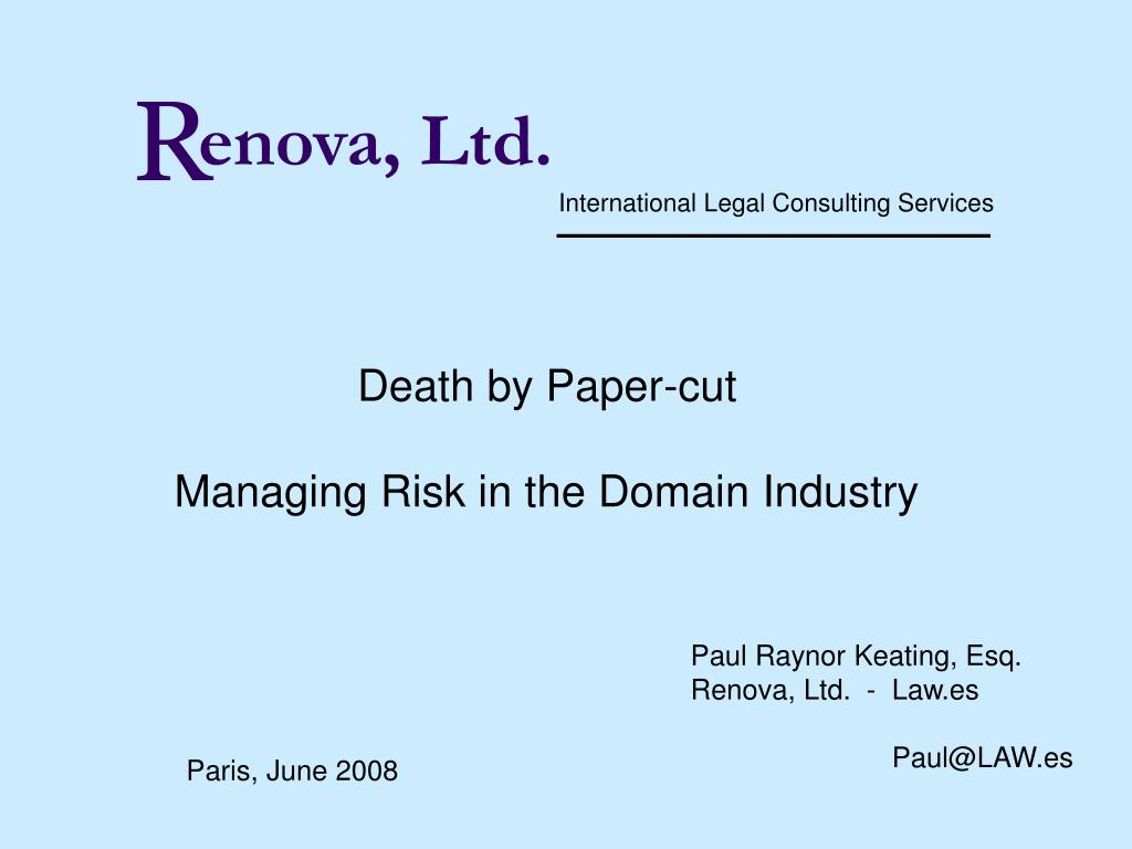 death by paper cut managing risk in the domain industry l.