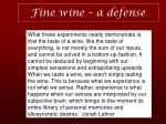 fine wine a defense