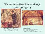 women in art how does art change over time pt 1
