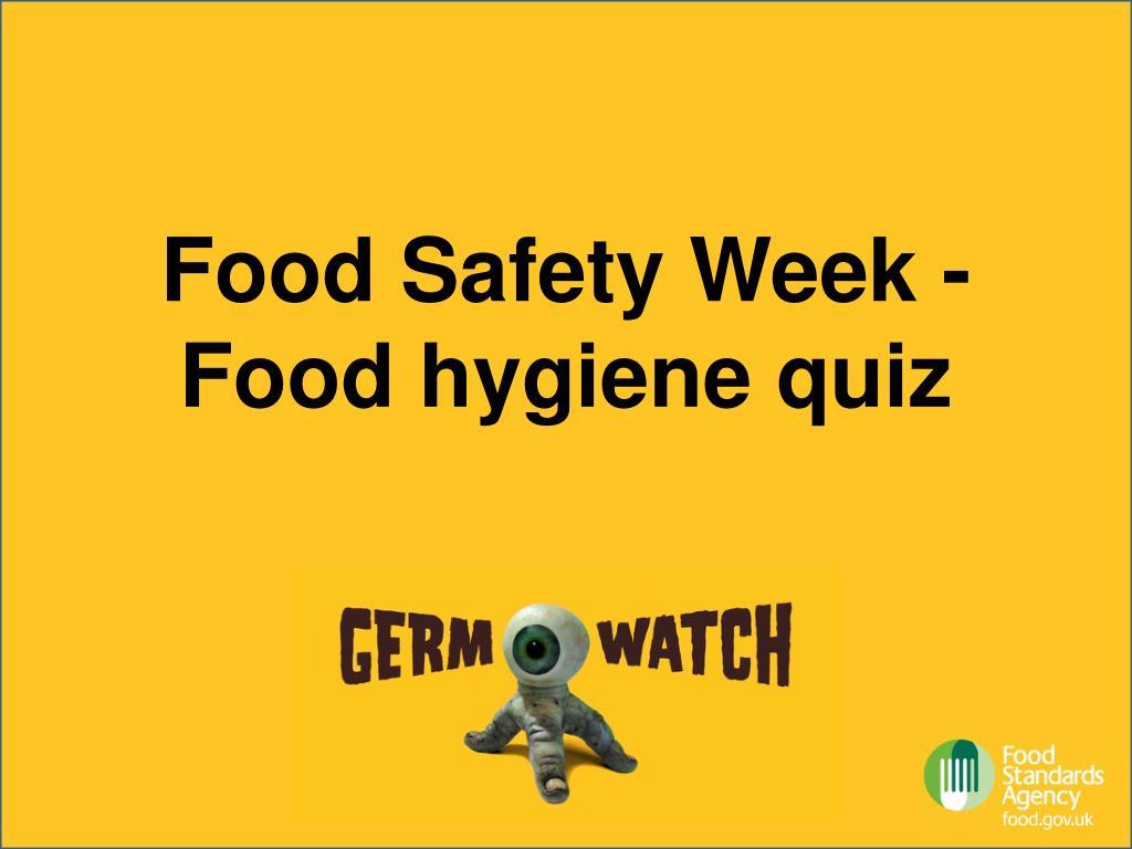 food safety week food hygiene quiz l.