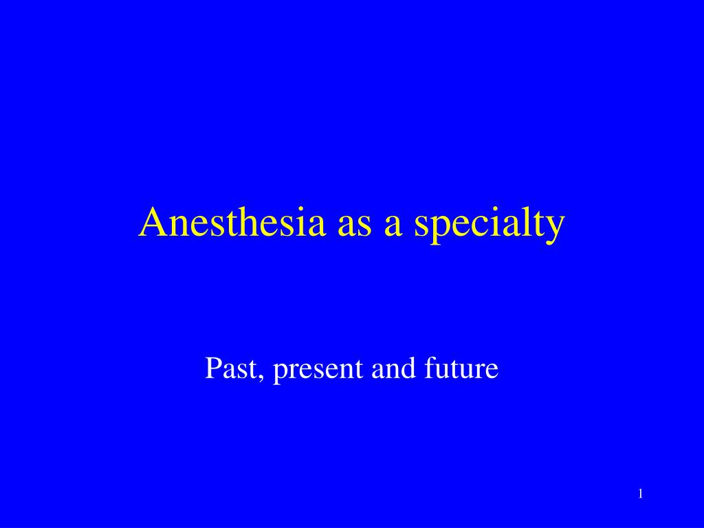 anesthesia as a specialty l.