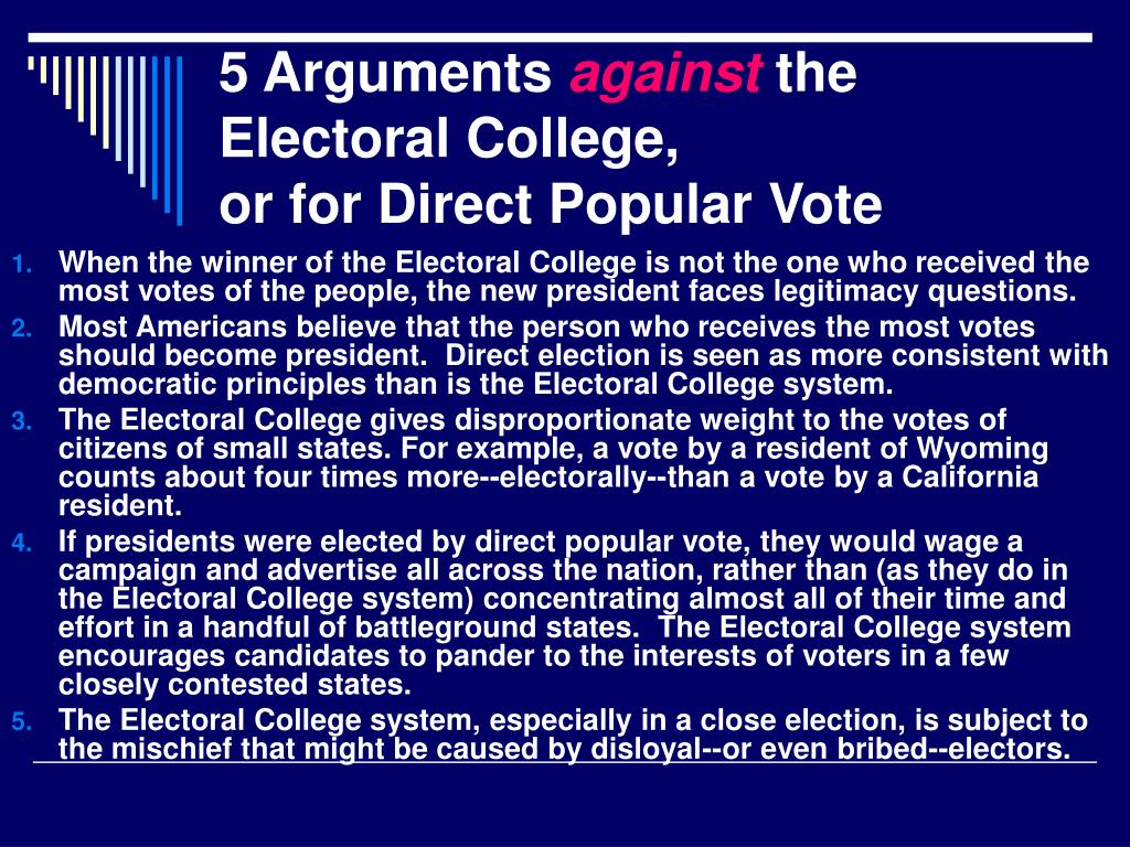 an explication of the electoral college system There are all sorts of arguments for and against using this system rather than picking a winner based solely on the national popular vote, but for the moment, it looks like the electoral college will be sticking around for a while.
