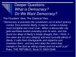 deeper questions what is democracy do we want democracy