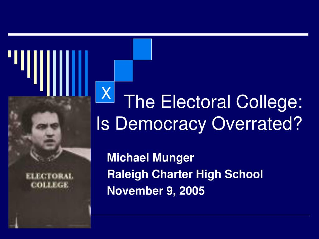 the electoral college is democracy overrated l.