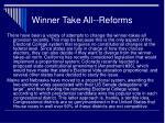 winner take all reforms